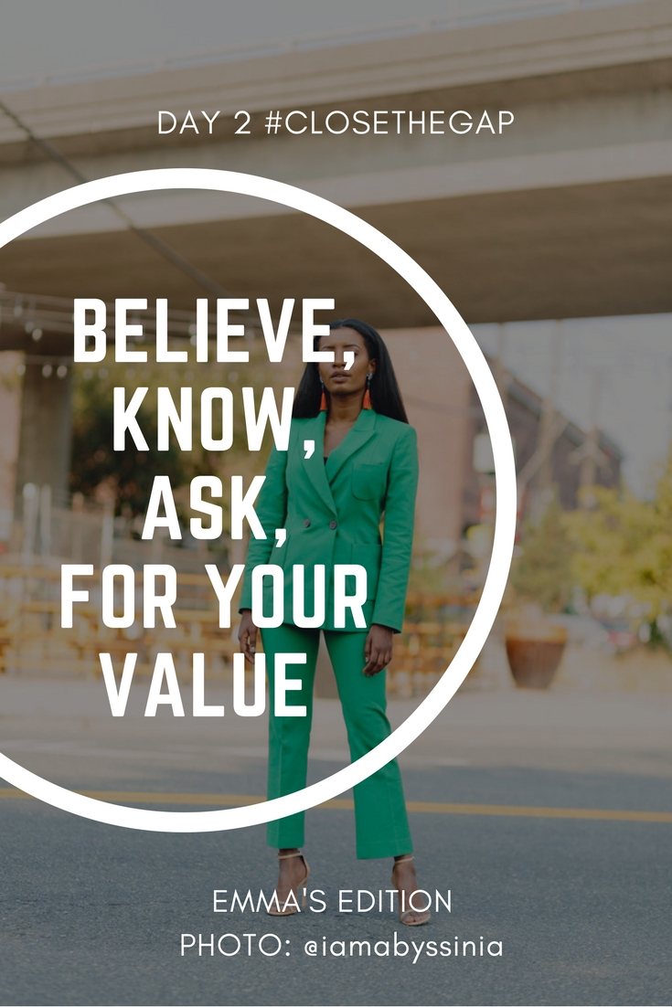 Believe, Know, and Ask for Your Value #CloseTheGap
