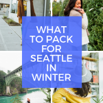 What to pack for Seattle – What to bring to Seattle in Winter – Seattle Dress Code – Seattle Winter Fashion – how to dress for Seattle in winter – Seattle Street Style – What to wear to Seattle – Seattle Weekend trip – Seattle fashion